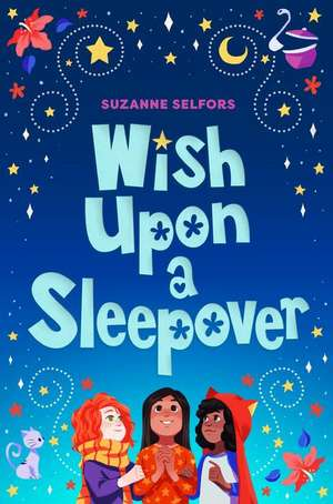Wish Upon a Sleepover de Suzanne Selfors