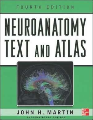 Neuroanatomy Text and Atlas, Fourth Edition de John Martin