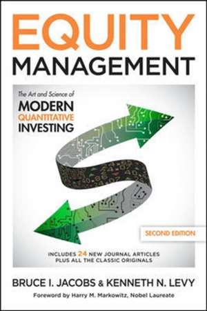 Equity Management: The Art and Science of Modern Quantitative Investing, Second Edition de Bruce Jacobs