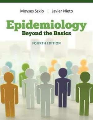 Epidemiology: Beyond the Basics de Javier Nieto