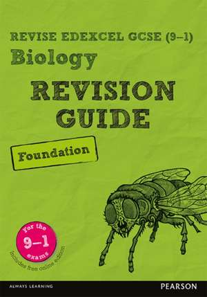 Lowrie, P: Revise Edexcel GCSE (9-1) Biology Foundation Revi de Susan Kearsey