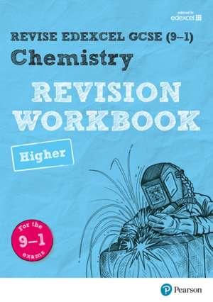 Revise Edexcel GCSE (9-1) Chemistry Higher Revision Workbook de Nigel Saunders