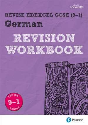 Revise Edexcel GCSE (9-1) German Revision Workbook de Harriette Lanzer