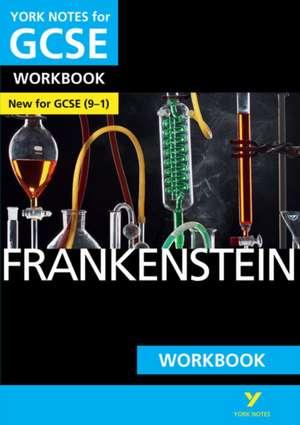Frankenstein: York Notes for GCSE (9-1) Workbook de Susan Chaplin