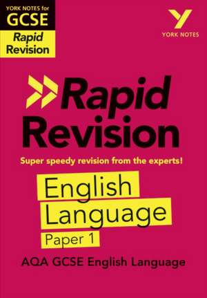 York Notes for AQA GCSE (9-1) Rapid Revision: AQA English Language Paper 1 de Steve Eddy
