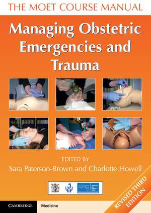 Managing Obstetric Emergencies and Trauma: The MOET Course Manual de Sara Paterson-Brown