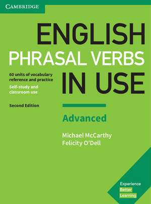 English Phrasal Verbs in Use Advanced Book with Answers: Vocabulary Reference and Practice de Michael McCarthy