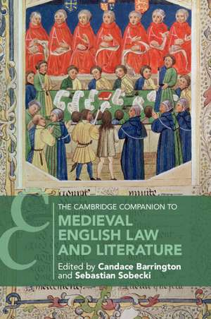 The Cambridge Companion to Medieval English Law and Literature de Candace Barrington