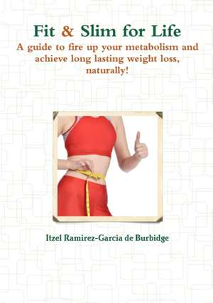 Fit & Slim for Life de Itzel Ramirez-Garcia De Burbidge