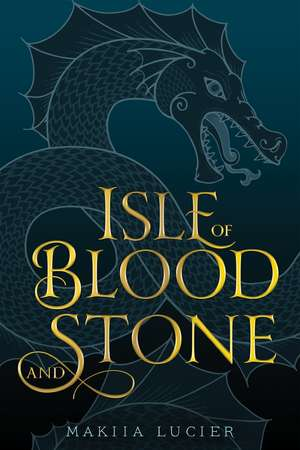 Isle of Blood and Stone de Makiia Lucier