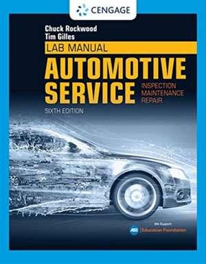Lab Manual for Gilles' Automotive Service: Inspection, Maintenance, Repair de Chuck Rockwood