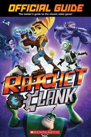 Official Guide (Ratchet and Clank) de Scholastic