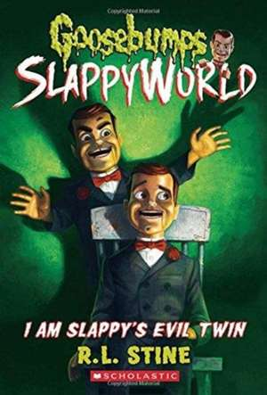 I Am Slappy's Evil Twin (Goosebumps Slappyworld #3) de R. L. Stine