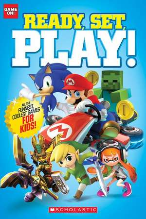 Ready, Set, Play! de Scholastic