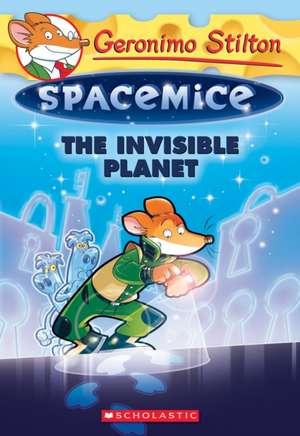 The Invisible Planet (Geronimo Stilton Spacemice #12) de Geronimo Stilton