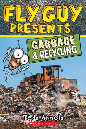 Fly Guy Presents: Garbage and Recycling (Scholastic Reader, Level 2), Volume 12 imagine