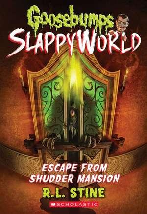 Escape from Shudder Mansion (Goosebumps Slappyworld #5) de R. L. Stine