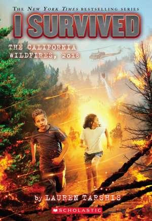 I Survived the California Wildfires, 2018 de Lauren Tarshis