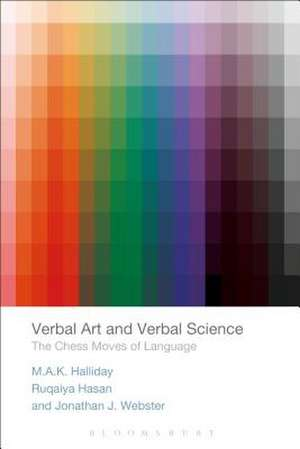 Verbal Art and Verbal Science: The Chess Moves of Language de Jonathan J. Webster