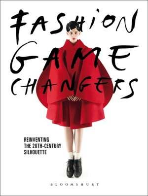 Fashion Game Changers: Reinventing the 20th-Century Silhouette de Karen Van Godtsenhoven