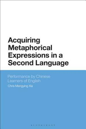 Acquiring Metaphorical Expressions in a Second Language: Performance by Chinese Learners of English de Chris Mengying Xia