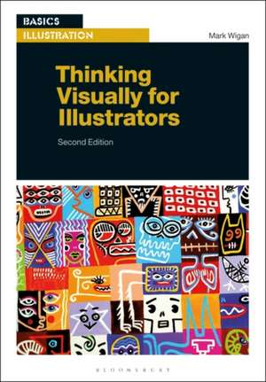Thinking Visually for Illustrators de Mark Wigan