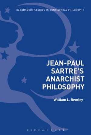 Jean-Paul Sartre's Anarchist Philosophy de William L. Remley