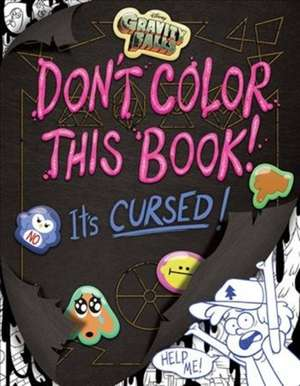 Gravity Falls Don't Color This Book!