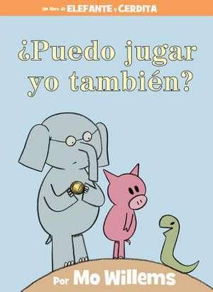 ¿Puedo jugar yo también? (Spanish Edition) de Mo Willems