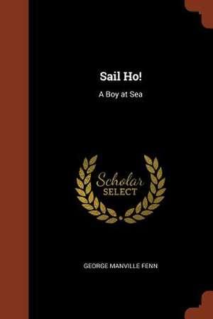 Sail Ho! de George Manville Fenn