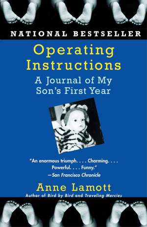 Operating Instructions:  A Journal of My Son's First Year de Anne Lamott