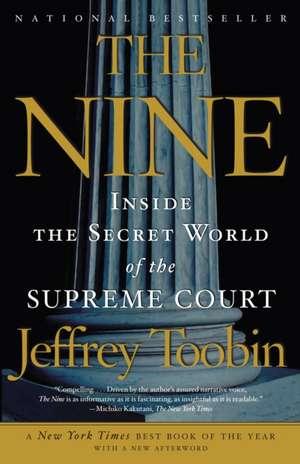 The Nine:  Inside the Secret World of the Supreme Court de Jeffrey Toobin