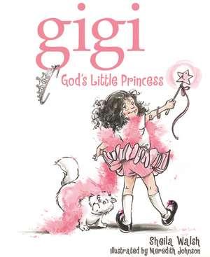 Gigi, God's Little Princess de Sheila Walsh