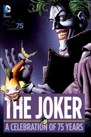 The Joker:  A Celebration of 75 Years de various