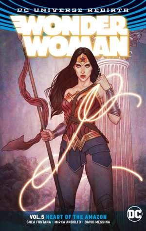 Wonder Woman Volume 5: Heart of the Amazon. Rebirth de Shea Fontana