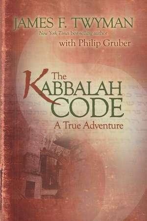 The Kabbalah Code:  A True Adventure de James F. Twyman