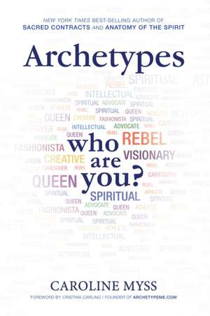 Archetypes:  A Beginner's Guide to Your Inner-Net de Caroline Myss