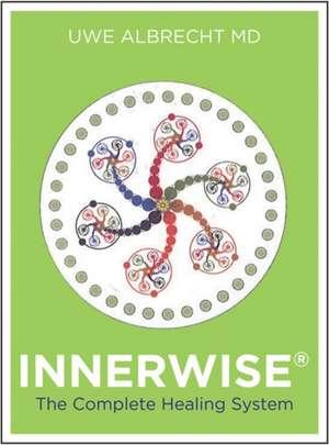 Innerwise:  The Complete Healing System de Uwe Albrecht