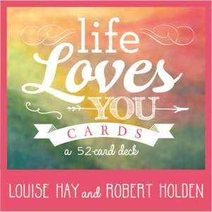Life Loves You Cards de Louise Hay