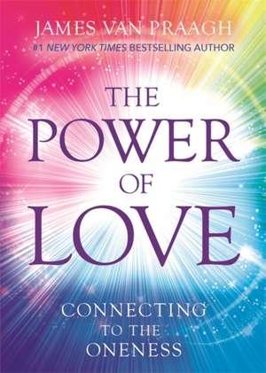 The Power of Love de James Van Praagh
