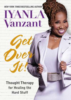 Get Over It! de Iyanla Vanzant