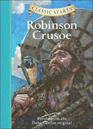 Classic Starts(tm) Robinson Crusoe:  The Red Badge of Courage de Daniel De Foe