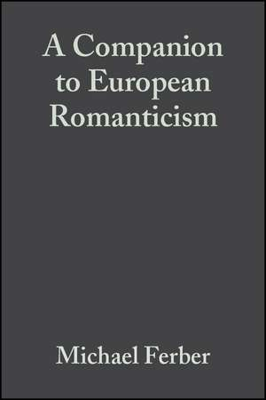 A Companion to European Romanticism de Michael Ferber