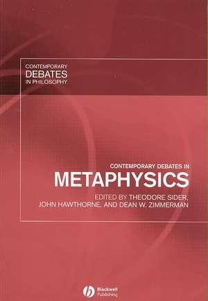 Contemporary Debates in Metaphysics de Theodore Sider