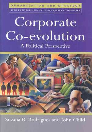 Corporate Co–Evolution: A Political Perspective de Suzana B. Rodrigues