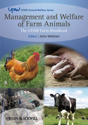 Management and Welfare of Farm Animals: The UFAW Farm Handbook de John Webster