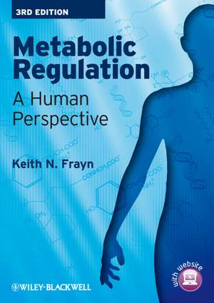 Metabolic Regulation: A Human Perspective de Keith N. Frayn
