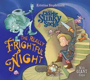 Sir Charlie Stinky Socks and the Really Frightful Night
