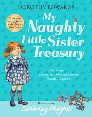 My Naughty Little Sister: A Treasury Collection (My Naughty Little Sister) de Dorothy Edwards