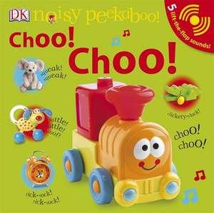Noisy Peekaboo! Choo! Choo!